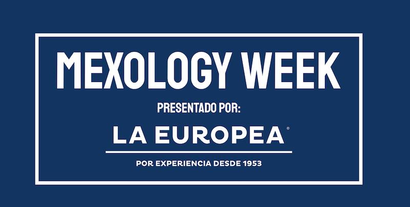 Mexology Week La Europea